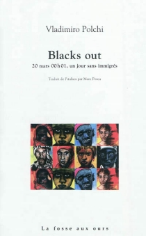 Blacks out : 20 mars, à 00.01h, un jour sans immigrés - Vladimiro Polchi