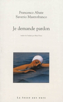 Je demande pardon - Francesco Abate