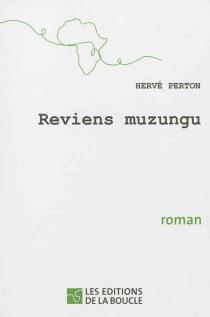 Reviens muzungu - HervéPerton