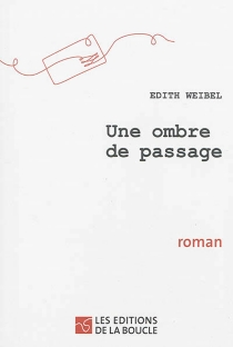 Une ombre de passage - Edith Weibel