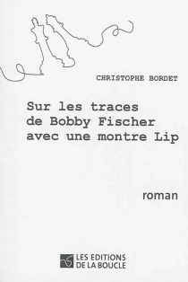 Sur les traces de Bobby Fischer avec une montre Lip - ChristopheBordet