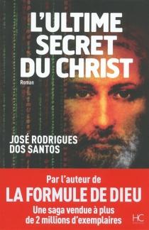 L'ultime secret du Christ - José Rodrigues dosSantos