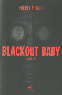 Blackout baby : Londres, 1942 - Michel Moatti