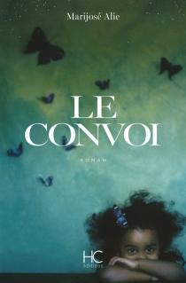 Le convoi - MarijoséAlie