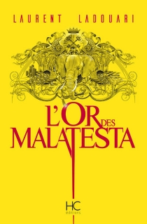 L'or des Malatesta - Laurent Ladouari