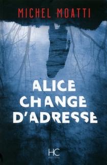 Alice change d'adresse - MichelMoatti