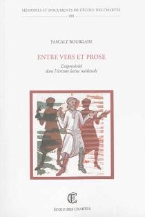 Entre vers et prose : l'expressivité dans l'écriture latine médiévale - PascaleBourgain