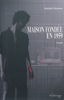 Maison fondée en 1959 - Michaël Mention
