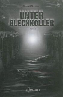 Unter Blechkoller - MichaëlMention