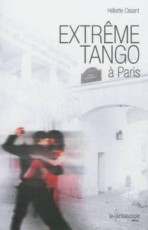 Extrême tango à Paris - HélietteOssant
