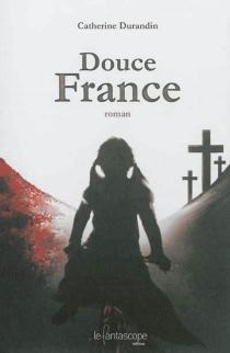 Douce France - CatherineDurandin