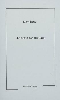 Le salut par les juifs - LéonBloy