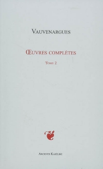 Oeuvres complètes - Luc de ClapiersVauvenargues