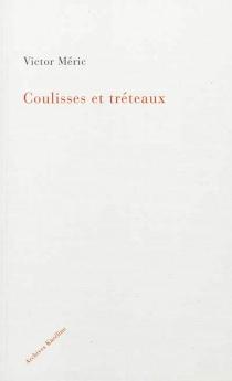 Coulisses et tréteaux : à travers la jungle politique et littéraire (2e série) - VictorMéric