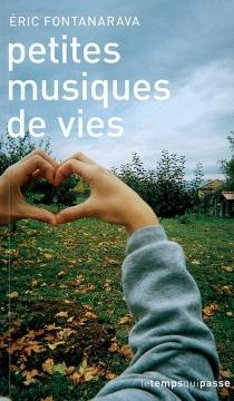 Petites musiques de vies - ÉricFontanarava