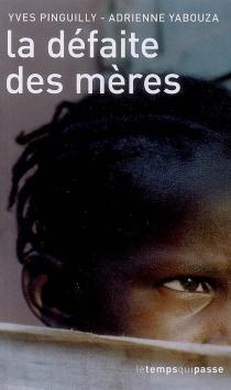 La défaite des mères - YvesPinguilly