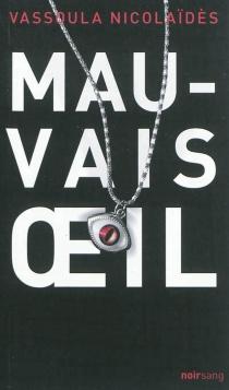 Mauvais oeil - VassoulaNicolaidès