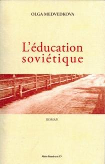 L'éducation soviétique - OlgaMedvedkova