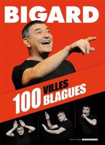 Bigard : 100 villes, 100 blagues - Jean-MarieBigard