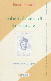 Isabelle Eberhardt la suspecte - HananMunib