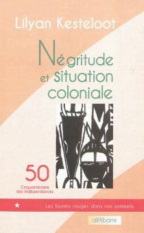 Négritude et situation coloniale - LilyanKesteloot