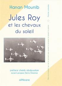 Jules Roy et les chevaux du soleil : étude littéraire - HananMounib