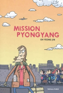 Mission Pyongyang - Yeong-Jin Oh