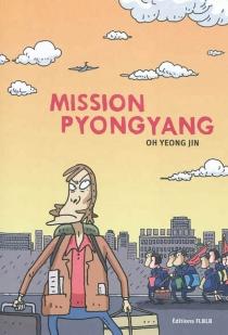 Mission Pyongyang - Yeong-JinOh