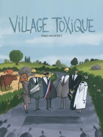 Village toxique - Grégory Jarry