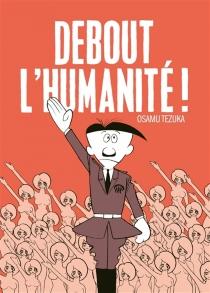 Debout l'humanité - OsamuTezuka