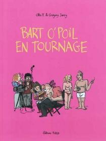 Bart O'Poil en tournage - GrégoryJarry