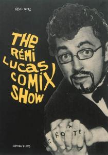 The Rémi Lucas comix show - RémiLucas