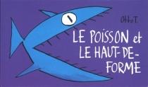 Le poisson et le haut-de-forme - OttoT.