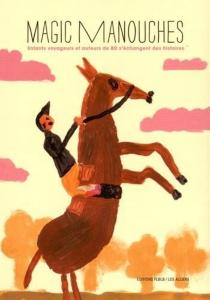 Magic manouches : enfants voyageurs et auteurs de BD s'échangent des histoires -