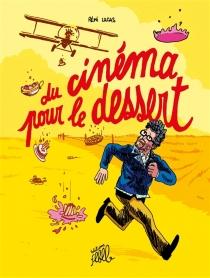 Du cinéma pour le dessert - RémiLucas