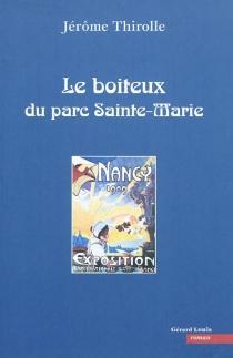 Le boiteux du parc Sainte-Marie - JérômeThirolle