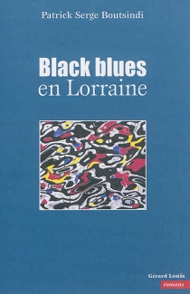 Black blues en Lorraine - Patrick SergeBoutsindi