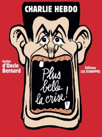 Plus belle la crise ! - Oncle Bernard