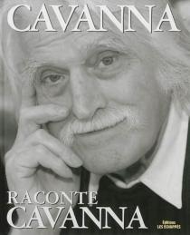 Cavanna raconte Cavanna - FrançoisCavanna