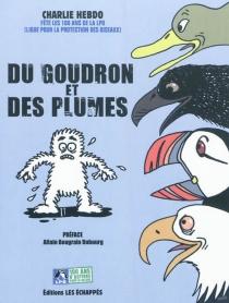 Du goudron et des plumes : Charlie-hebdo fête les 100 ans de la Ligue pour la protection des oiseaux - Charlie Hebdo