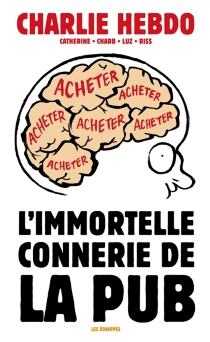 L'immortelle connerie de la pub - Charlie Hebdo