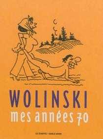 Mes années 70 - GeorgesWolinski