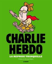 La reprise tranquille - Charlie Hebdo