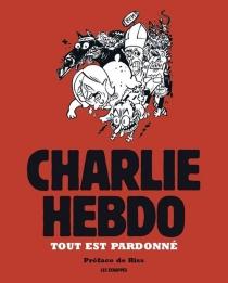 Charlie Hebdo : tout est pardonné -