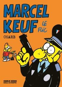 Marcel Keuf le flic - Charb
