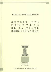 Ouvrir les fenêtres de la toute dernière maison - VincentO'Sullivan