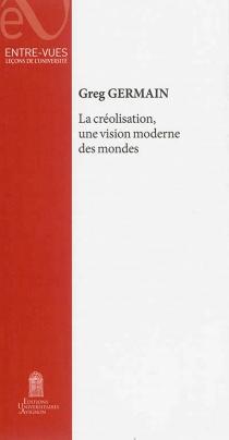 La créolisation, une vision moderne des mondes - GregGermain
