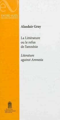 La littérature ou Le refus de l'amnésie| Literature against amnesia - AlasdairGray