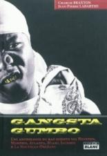 Gangsta gumbo : une anthologie du rap sudiste via Houston, Memphis, Atlanta, Miami, Jackson et La Nouvelle-Orléans - CharlieBraxton, Jean-PierreLabarthe