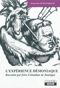 L'expérience démoniaque racontée par frére Colomban de Jumièges - ErnestGengenbach